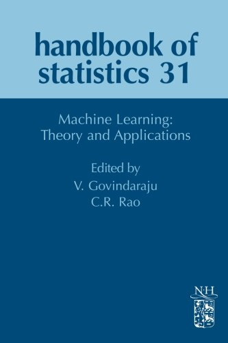 9781493302437: Handbook of Statistics, Volume 31: Machine Learning: Theory and Applications