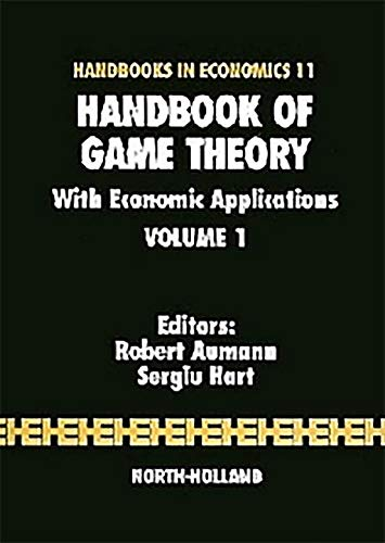 9781493302703: Handbook of Game Theory with Economic Applications, Volume 1