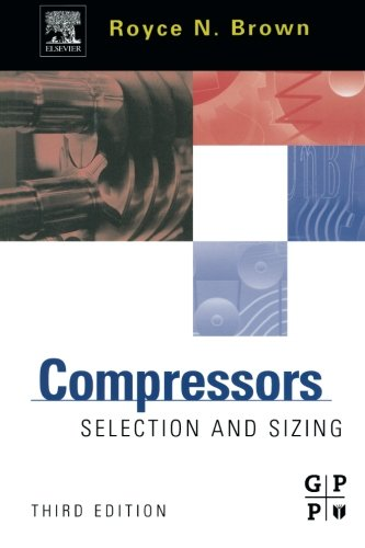 9781493302956: Compressors, Third Edition: Selection and Sizing