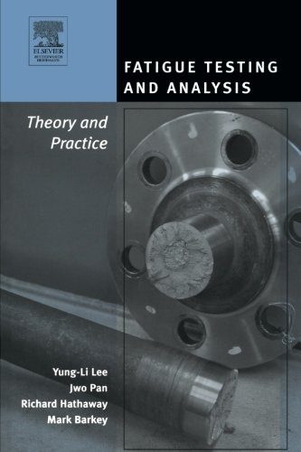 9781493302987: Fatigue Testing and  Analysis: Theory and Practice