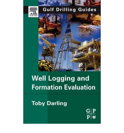 9781493303144: Well Logging and Formation Evaluation