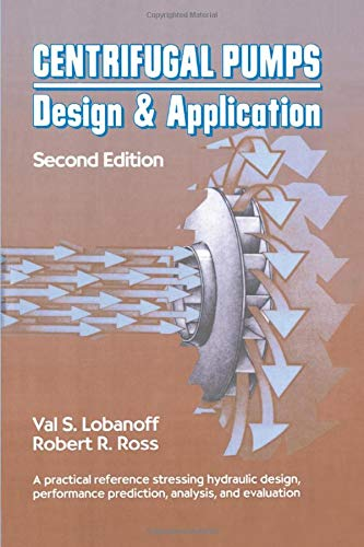 Centrifugal Pumps: Design and Application, Second Edition: Val S. Lobanoff;