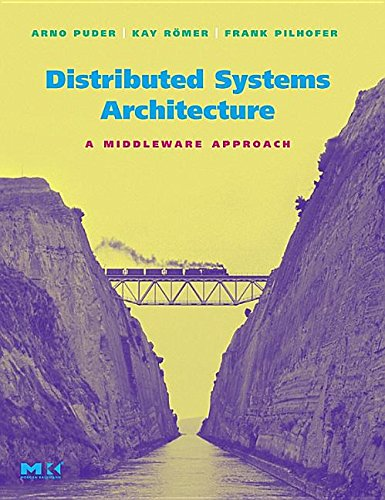 9781493303601: Distributed Systems Architecture: A Middleware Approach