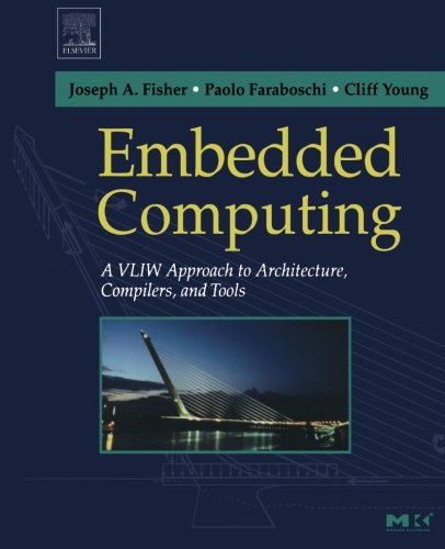 9781493303656: Embedded Computing: A VLIW Approach to Architecture, Compilers and Tools