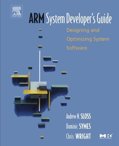 9781493303748: ARM System Developer's Guide: Designing and Optimizing System Software