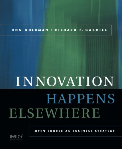 9781493303755: Innovation Happens Elsewhere: Open Source as Business Strategy