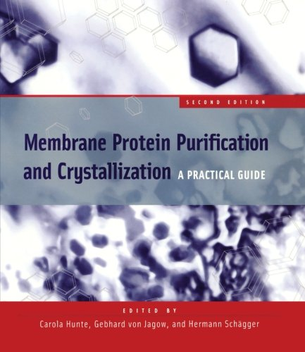 9781493303953: Membrane Protein Purification and Crystallization, Second Edition: A Practical Guide