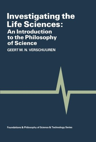 9781493304448: Investigating the Life Sciences: An Introduction to the Philosophy of Science