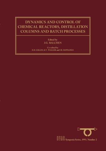 9781493306572: Dynamics and Control of Chemical Reactors, Distillation Columns and Batch Processes (DYCORD+ '92): Selected Papers from the 3rd IFAC Symposium, Maryland, USA, 26-29 April 1992