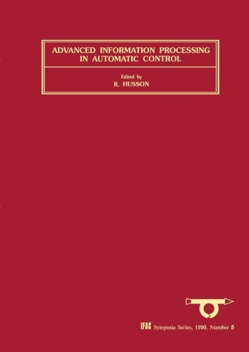 9781493306817: Advanced Information Processing in Automatic Control (AIPAC'89)