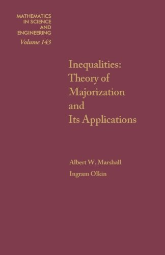 9781493307463: Inequalities: Theory of Majorization and Its Applications (Volume 143)