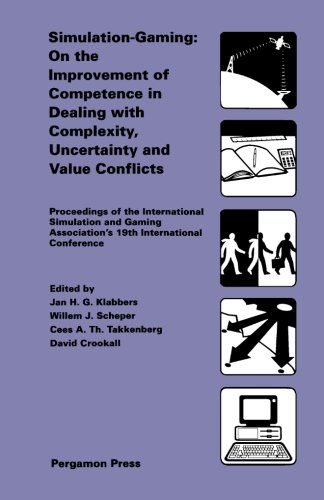 9781493307616: Simulation-Gaming: On the Improvement of Competence in Dealing with Complexity, Uncertainty and Value Conflicts: Proceedings of the International ... University, Netherlands, 16-19 August 1988