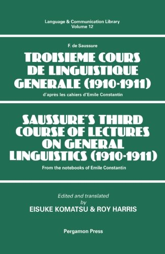 9781493307777: Saussure's Third Course of Lectures on General Linguistics (1910-1911): (F. de Saussure - Troisieme Cours de Linguistique Generale (1910-1911)