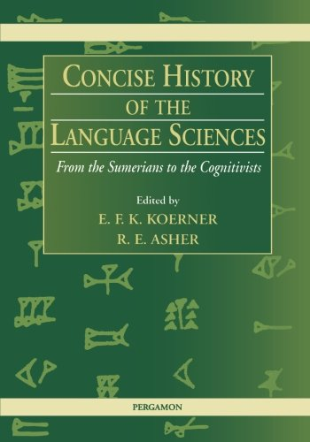9781493308071: Concise History of the Language Sciences: From the Sumerians to the Cognitivists