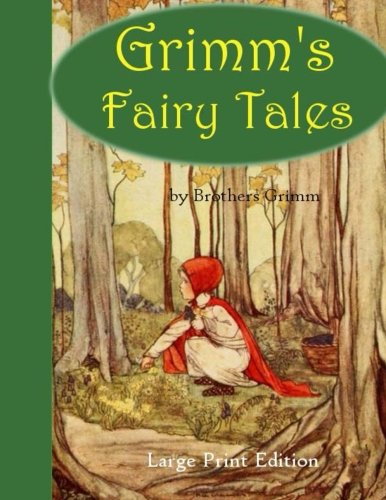 Grimm's Fairy Tales: Large Print Edition: Grimm, The Brothers