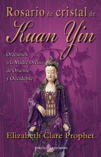 9781493500895: Rosario de cristal de Kuan Yin: Oraciones a la Madre Divina de Oriente y Occidente