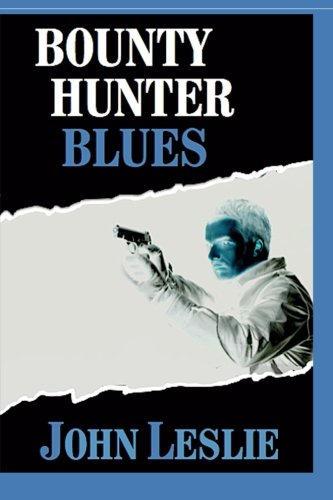 Bounty Hunter Blues: Leslie, John