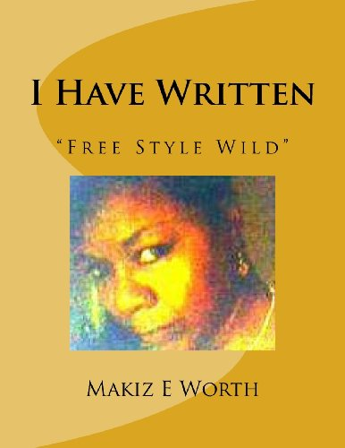 9781493501502: I Have Written FREE STYLE WILD: Free Style Wild