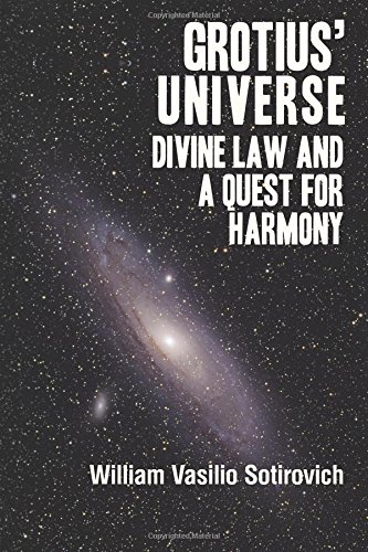 9781493501700: Grotius' Universe: Divine Law and a Quest for Harmony