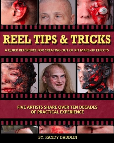 9781493502370: Reel Tips & Tricks: A Quick Reference For Out of Kit Make-up Effects (Volume 3)