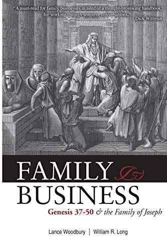 Family Business: Genesis 37-50 and the Family of Joseph: Woodbury, Lance D; Long, William R