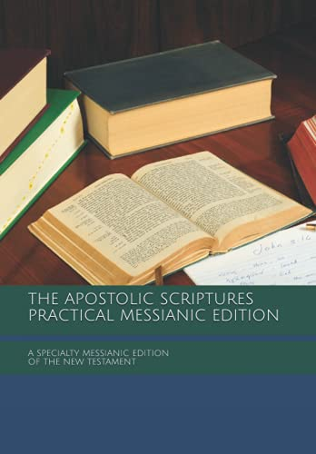 9781493502745: The Apostolic Scriptures Practical Messianic Edition - with Translation Notes