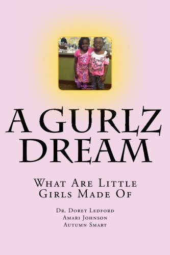 9781493502943: A Gurlz Dream: What Are Little Girls Made Of