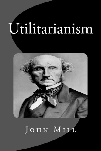 utilitarianism according to john stuart mill John stuart mill and utilitarianism - john stuart mill and utilitarianism utilitarianism defined, is the contention that a man should judge everything based on the ability to promote the greatest individual happiness.
