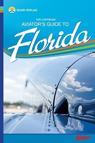 Aviator's Guide to Florida: Leinh�user, Udo