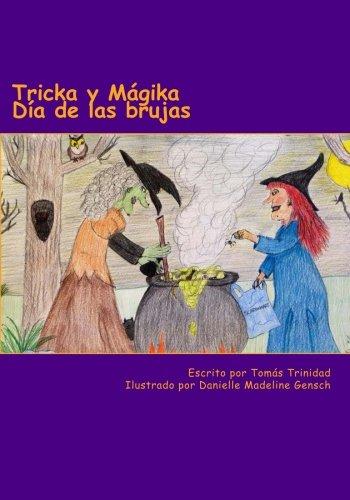 Tricka y Mágika Día de las Brujas (Spanish Edition): Trinidad, Tom�s