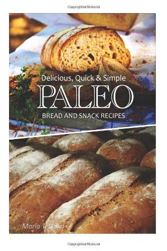 9781493506057: Delicious, Quick & Simple - Paleo Bread and Snack Recipes