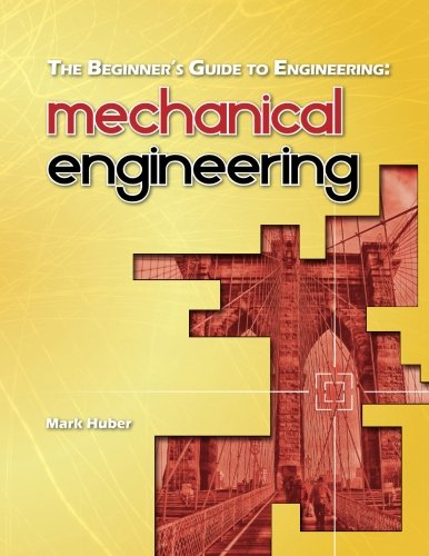 9781493506453: The Beginner's Guide to Engineering: Mechanical Engineering