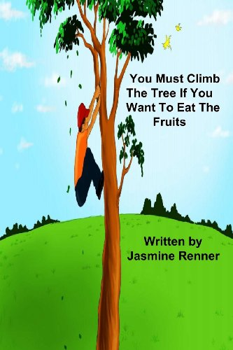 9781493506958: You Must Climb the Tree if You Want To Eat the Fruits