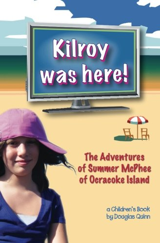 9781493507047: The Adventures of Summer McPhee of Ocracoke Island--Kilroy Was Here!