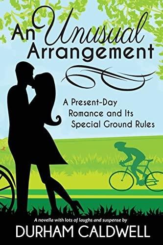 An Unusual Arrangement: A Present Day Romance: Durham Caldwell