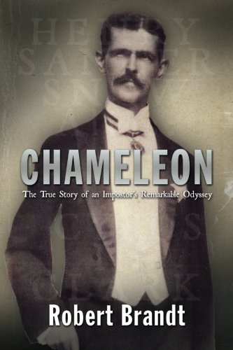 9781493509478: Chameleon: The True Story of an Impostor's Remarkable Odyssey