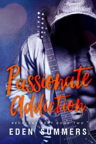 Passionate Addiction (Reckless Beat) (Volume 2): Summers, Eden