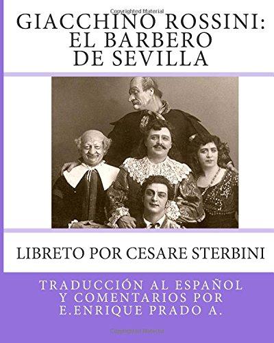 9781493513123: Giacchino Rossini: El Barbero de Sevilla: Libreto por Cesare Sterbini (Opera en Espanol) (Spanish Edition)