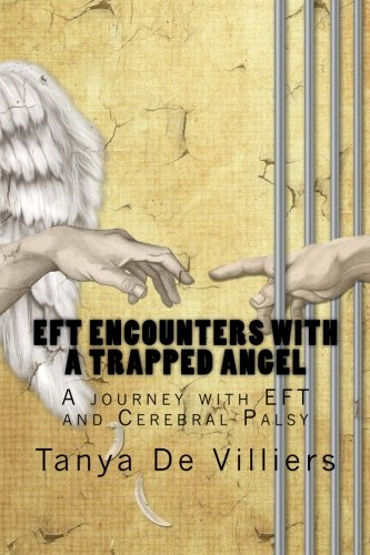 9781493513925: EFT Encounters with a Trapped Angel: A Journey with EFT and Cerebral Palsy