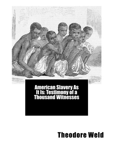 9781493515684: American Slavery As It Is: Testimony of a Thousand Witnesses