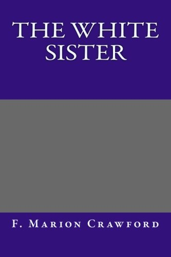9781493515806: The White Sister