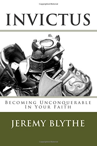9781493516476: Invictus: Becoming unconquerable in your faith