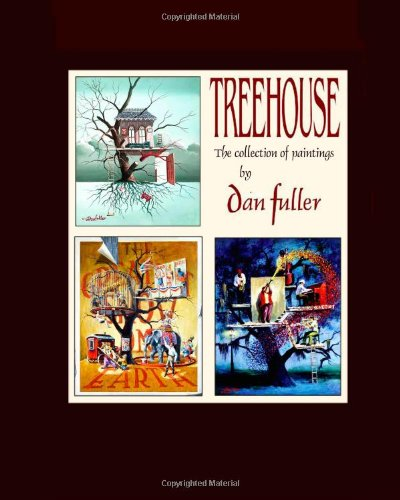 9781493516537: Treehouse: the collection of paintings by Dan Fuller