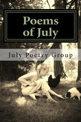 9781493516650: Poems of July: a collection
