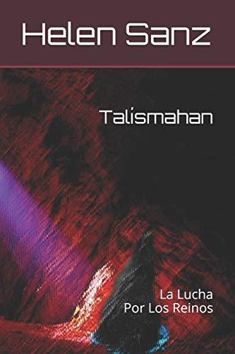 9781493516834: Talísmahan: La Lucha Por Los Reinos: Volume 1