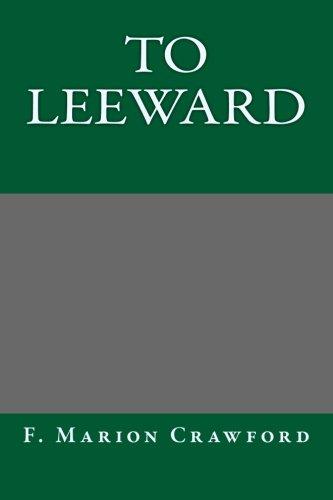 9781493517077: To Leeward
