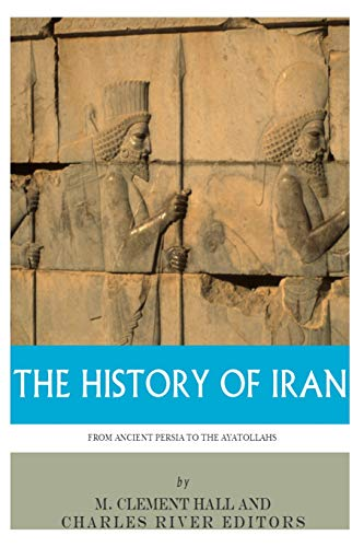 9781493518111: The History of Iran from Ancient Persia to the Ayatollahs