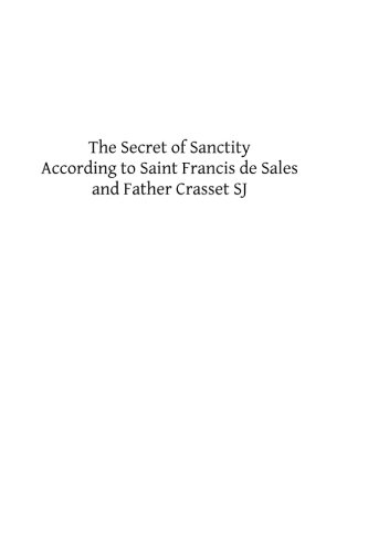 9781493518555: The Secret of Sanctity According to Saint Francis de Sales and Father Crasset SJ