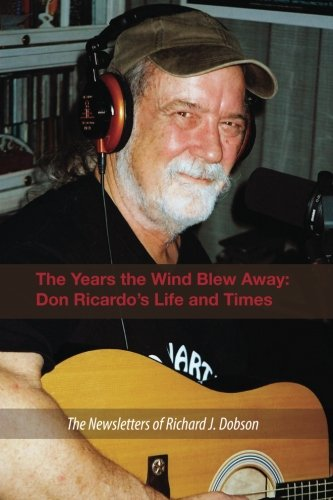 9781493519521: The Years the Wind Blew Away: Don Ricardo's Life and Times