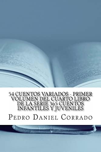 9781493520602: 54 Cuentos Variados - Primer Volumen: 365 Cuentos Infantiles y Juveniles (Spanish Edition)